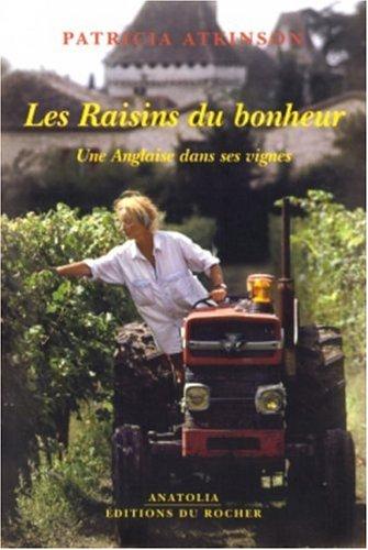 9782268053783: Les Raisins du bonheur : Une Anglaise dans ses vignes