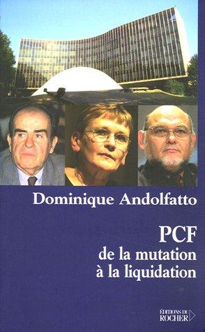 9782268055046: PCF : de la mutation � la liquidation
