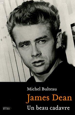 James Dean : Un beau cadavre [Sep: Michel Bulteau