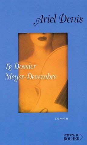 DOSSIER MEYER-DEVEMBRE (LE): DENIS ARIEL