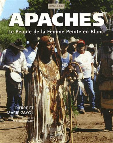 Apaches : Le Peuple de la Femme: Pierre Cayol