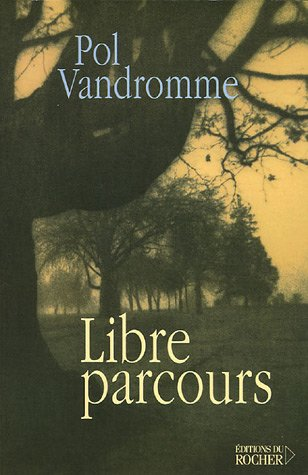 Libre parcours (French Edition) (226805618X) by Vandromme Pol