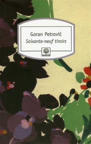 Soixante-neuf tiroirs (French Edition) (2268057895) by Goran Petrovic
