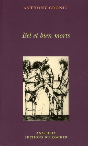 Bel et bien morts (French Edition) (226805814X) by Anthony Cronin