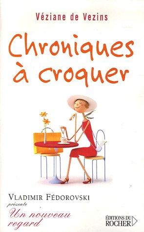 Chroniques à croquer (French Edition): Véziane de Vezins