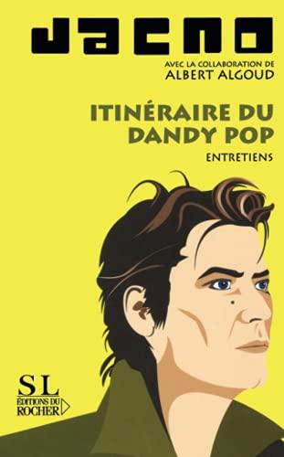 9782268058870: Itinéraire du dandy pop (French Edition)