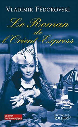 9782268059037: Le Roman de l'Orient-Express