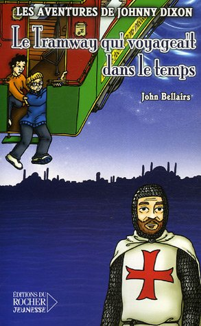 Les aventures de Johnny Dixon, Tome 7 (French Edition) (2268059669) by John Bellairs