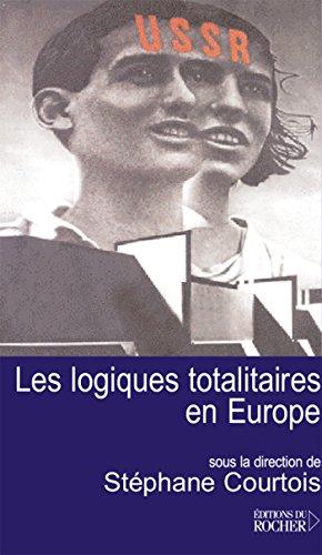 Les logiques totalitaires en Europe (French Edition): Stéphane Courtois