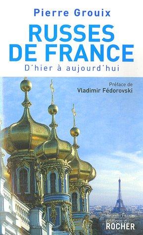 Russes de France : D'hier à aujourd'hui