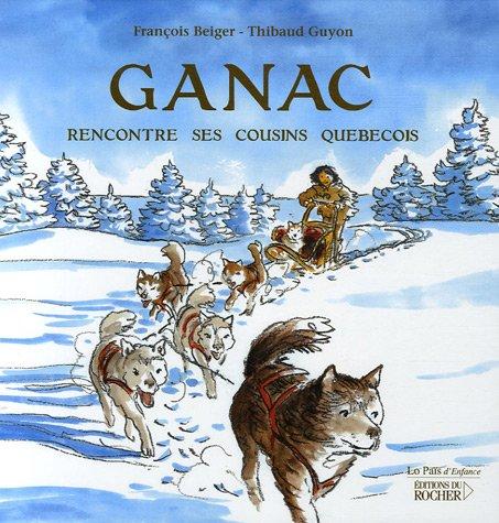 9782268060019: Ganac rencontre ses cousins québécois (French Edition)