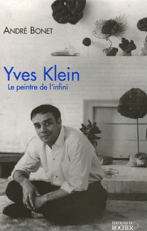 9782268060279: Yves Klein : Le peintre de l'infini