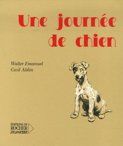 Une journée de chien (French Edition) (9782268060316) by WALTER EMANUEL
