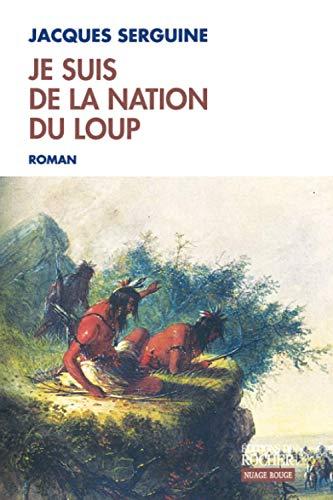 9782268060620: Je suis de la nation du loup (French Edition)