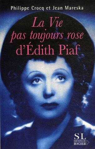 9782268061085: La vie pas toujours rose d'Edith Piaf