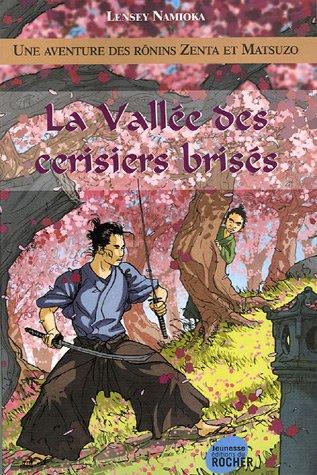 9782268061252: Une aventure des ronins zenta et matsuzo, tome 2 : la vallee des cerisiers brises