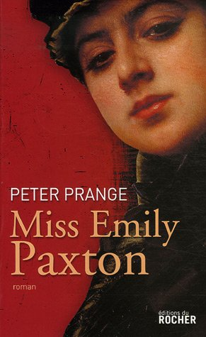 Miss Emily Paxton (French Edition): Peter Prange