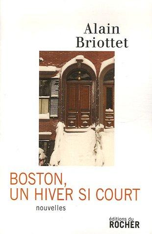 Boston, un hiver si court *SIGNED*: Briottet, Alain