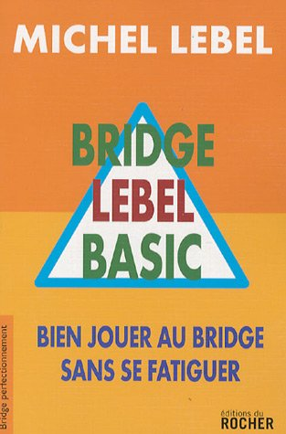 9782268062242: Bridge Lebel Basic : Bien jouer au bridge sans se fatiguer