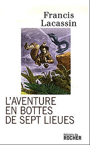 L'aventure en bottes de sept lieues (French Edition): Francis Lacassin