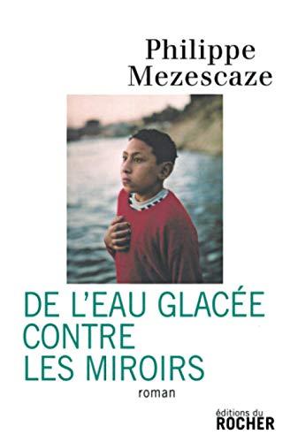 9782268062785: De l'eau glacée contre les miroirs (French Edition)