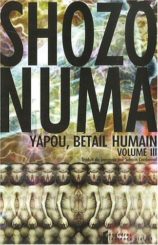 Yapou, bétail humain, Tome 3 : Shozo Numa