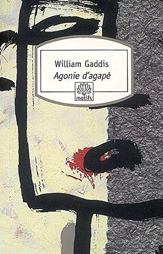 agonie d agape n293 (2268062961) by William Gaddis
