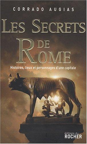 9782268063126: Les secrets de Rome : Histoires, lieux et personnages d'une capitale