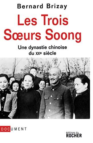 """""""les trois soeurs Soong ; une dynastie chinoise du XX siècle"""": Bernard Brizay"""
