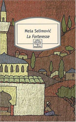 La Forteresse (Motifs) (French Edition) (9782268063638) by Selimovic, Mesa