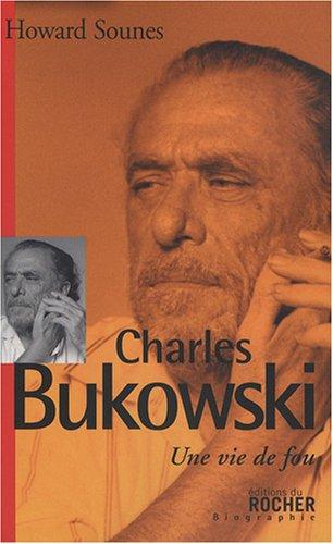 9782268064260: Charles Bukowski : Une vie de fou
