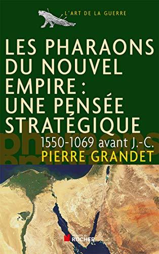 Les pharaons du Nouvel Empire (1550-1069 av. J.-C.) (French Edition): Pierre Grandet