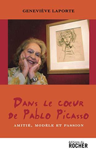 9782268064789: Dans le coeur de Pablo Picasso (French Edition)