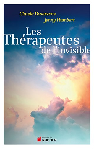 Les thérapeutes de l'invisible (French Edition): Jenny Humbert