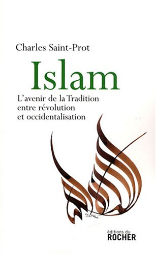9782268066103: Islam : L'avenir de la Tradition entre révolution et occidentalisation