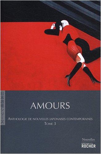 9782268066615: Amours : Anthologie de nouvelles japonaises contemporaines, tome 3