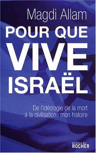 9782268066721: Pour que vive Israël : De l'idéologie de la mort à la civilisation de la vie : mon expérience