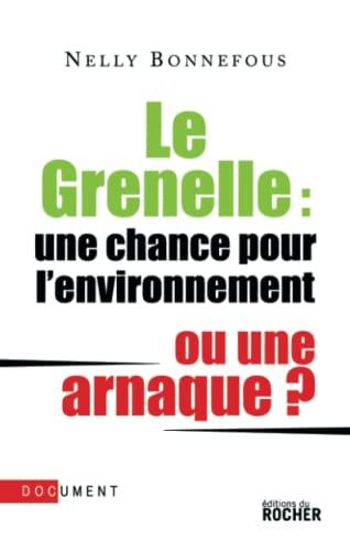 9782268066776: Le Grenelle : une chance pour l'environnement ou une arnaque ?