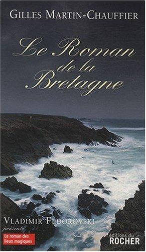 ROMAN DE LA BRETAGNE (LE): MARTIN-CHAUFFIE GILLES