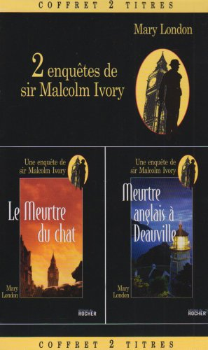 2 Enquêtes de Sir Malcolm Ivory (French Edition): Mary London