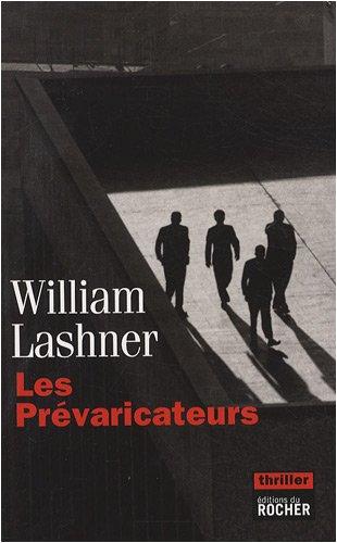 Les prévaricateurs (French Edition): William Lashner