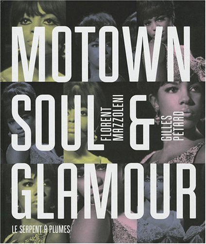 Motown, Soul and Glamour: Mazzoleni, Florent and Gilles Petard