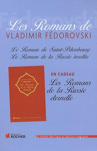 9782268069173: Les Romans de Vladimir Fédorovski : Le Roman de Saint-Pétersbourg ; Le Roman de la Russie insolite ; Les Romans de la Russie éternelle