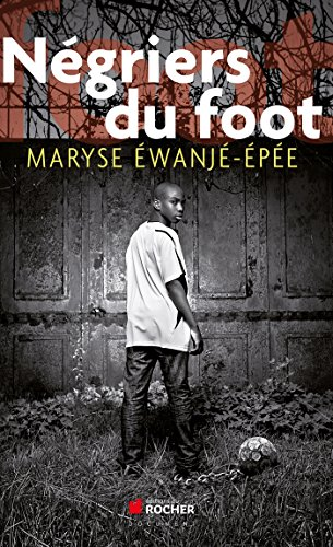 Négriers du foot: Maryse Éwanjé-Épée