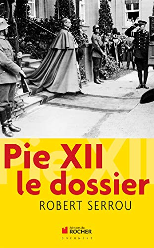 Pie XII (French Edition): Robert Serrou