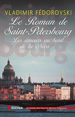 9782268069692: Le roman de Saint-Pétersbourg (French Edition)