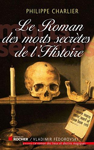 9782268070476: le roman des morts secrètes de l'histoire