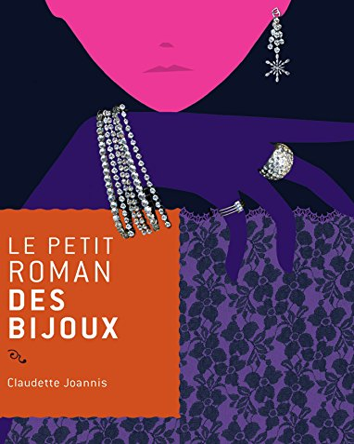 Le petit roman des bijoux: Claudette Joannis