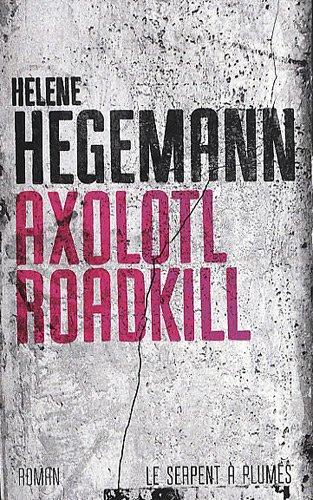 9782268070735: Axolotl Roadkill (French Edition)