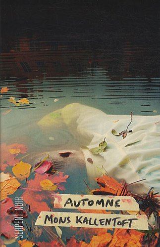 Automne (French Edition): Mons Kallentoft